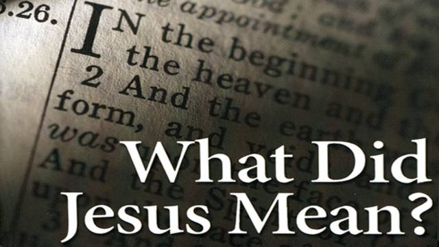 What Does Jesus Mean