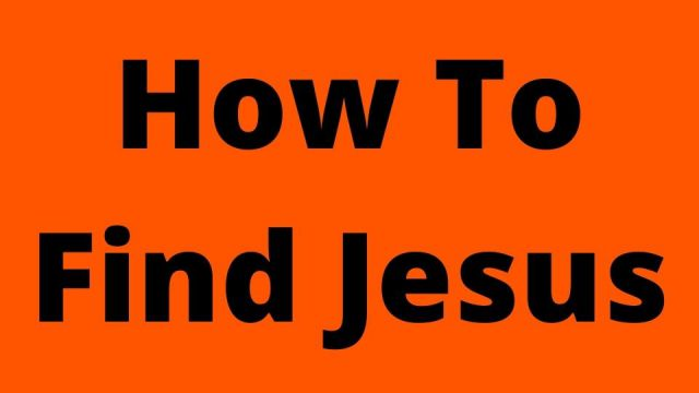 How To Find Jesus