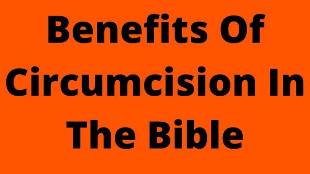 Benefits Of Circumcision In The Bible