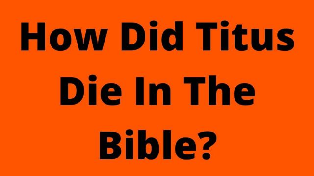 How Did Titus Die In The Bible?
