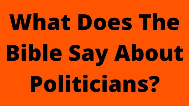 What Does The Bible Say About Politicians?