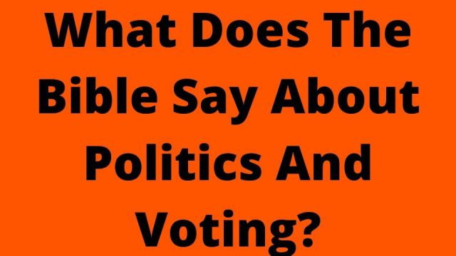 What Does The Bible Say About Politics And Voting?