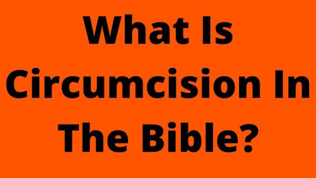 What Is Circumcision In The Bible?